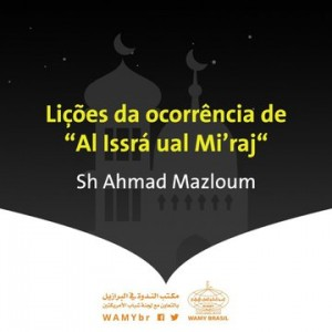 """Lições da ocorrência de """"Al Issrá ual Mi'raj"""""""