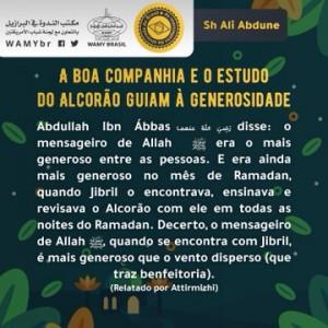 A boa companhia e o estudo do Alcorão guiam à generosidade
