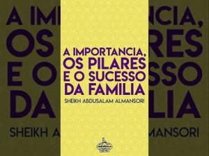 A importância, os pilares e o sucesso da família
