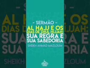 Al hajj e os dias de zhul hijjah: sua regra e sua sabedoria