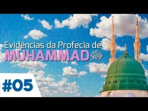 EVIDÊNCIAS DA PROFECIA DE MUHAMMAD - 5