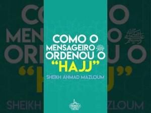 """Como o mensageiro ﷺ ordenou o """"hajj""""?"""