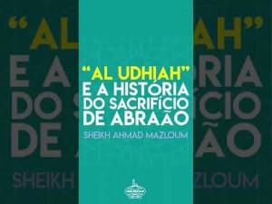 """""""Al udhiah"""" e a história do sacrifício de Abraão"""