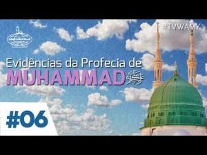 EVIDÊNCIAS DA PROFECIA DE MUHAMMAD - 6