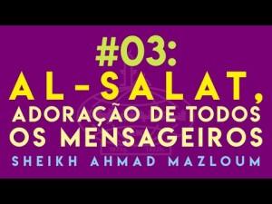Salat, Adoração de todos os Mensageiros