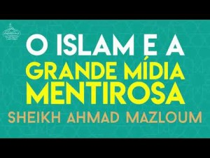 O Islam e a Grande Mídia Mentirosa