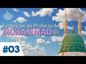 EVIDÊNCIAS DA PROFECIA DE MUHAMMAD - 3