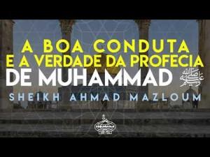 A boa conduta e a verdade da profecia de Muhammad ﷺ