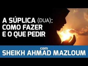 """A SÚPLICA (""""Dua"""" - الدعاء): COMO FAZER E O QUE PEDIR"""