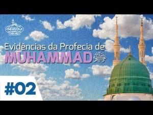 Evidências da Profecia de Muhammad (S) - 2
