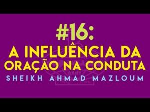 #16 - A influência da oração na conduta
