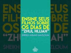 """Ensine seus filhos sobre os dez dias de """"zhul hijjah"""""""