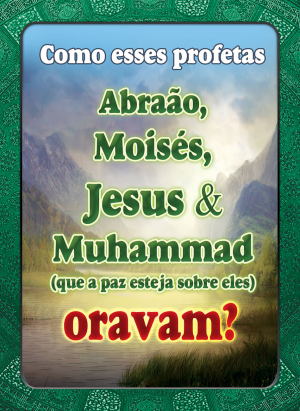 Como esses profetas Abraão, Moises, Jesus y Muhammad oravam